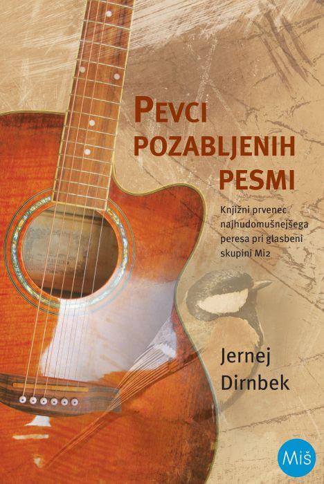 Jernej Dirnbek: Pevci pozabljenih pesmi