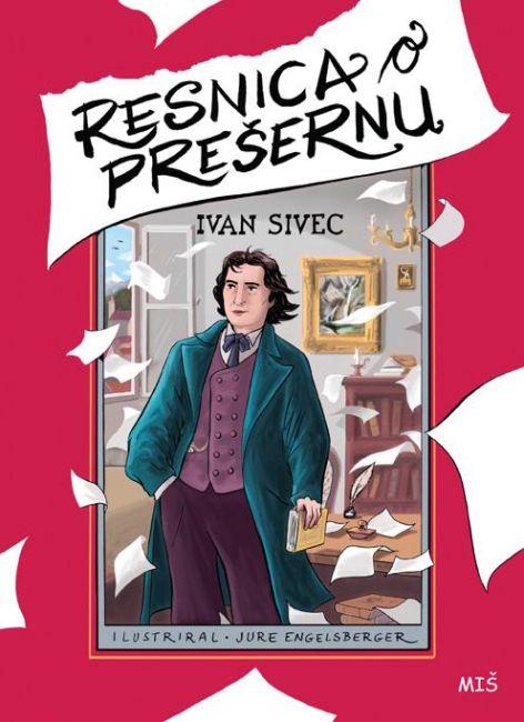 Ivan Sivec: Resnica o Prešernu