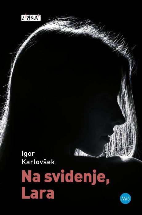 Igor Karlovšek: Nasvidenje, Lara