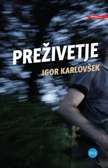 Igor Karlovšek: Preživetje