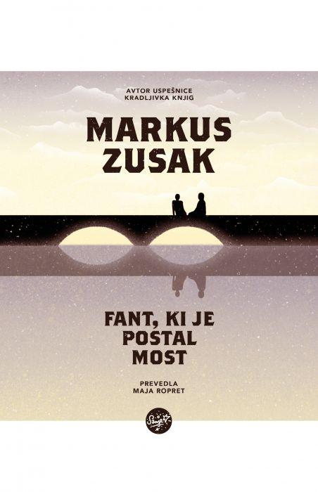 Markus Zusak: Fant, ki je postal most