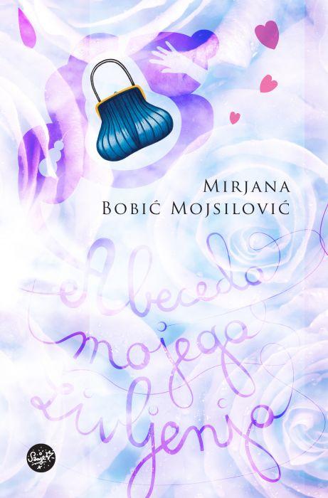 Mirjana Bobić Mojsilović: Abeceda mojega življenja