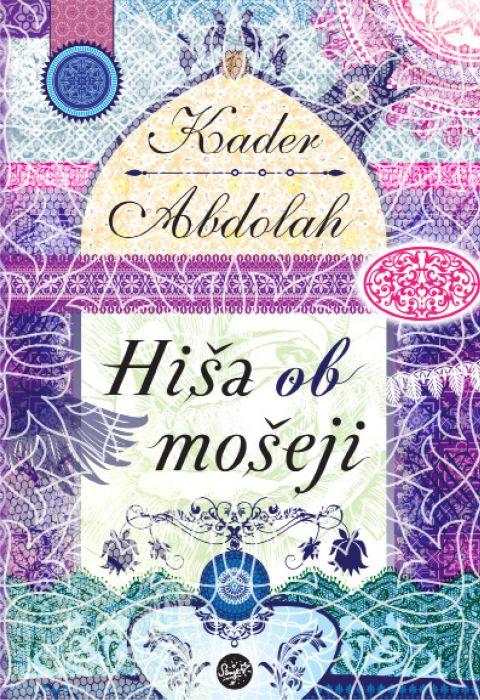 Kader Abdolah: Hiša ob mošeji