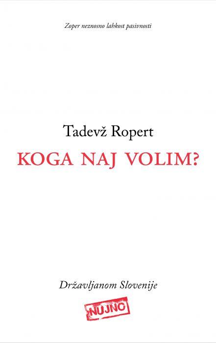 Tadevž Ropert: Koga naj volim?