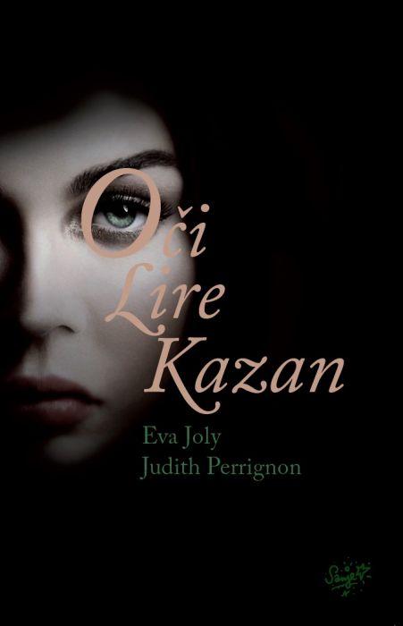 Eva Joly, Judith Perrignon: Oči Lire Kazan