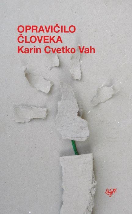 Karin Cvetko Vah: Opravičilo človeka