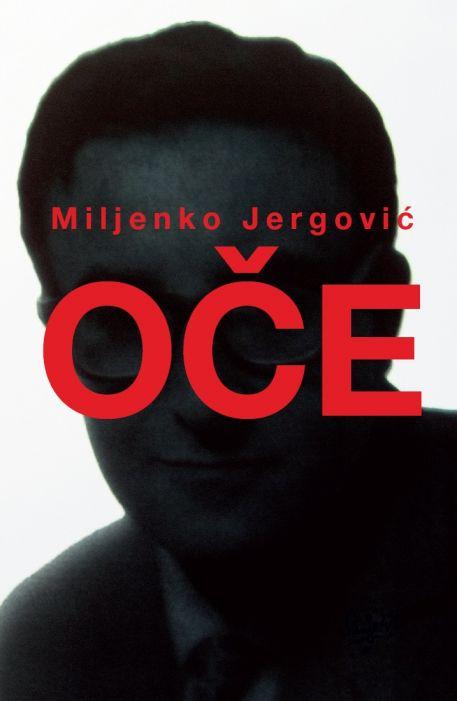 Miljenko Jergović: Oče