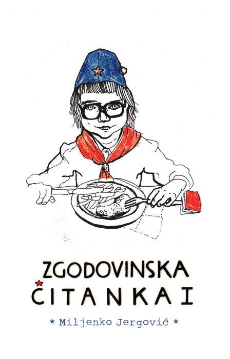 Miljenko Jergović: Zgodovinska čitanka I