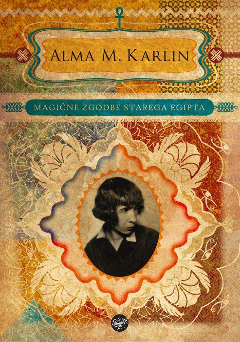 Alma M. Karlin: Magične zgodbe starega Egipta