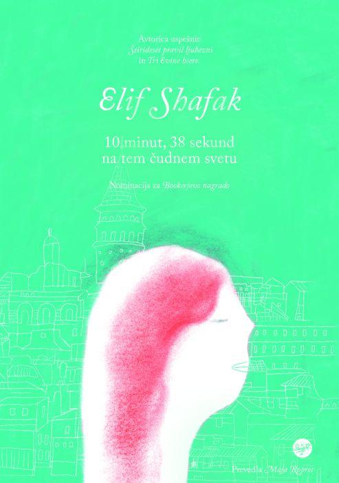 Elif Shafak: 10 minut in 38 sekund na tem čudnem svetu