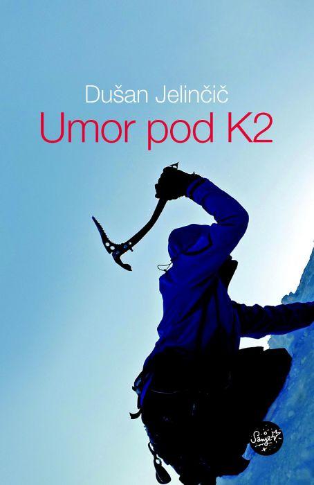 Dušan Jelinčič: Umor pod K2