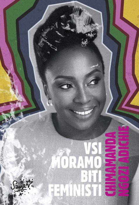 Chimamanda Ngozi Adichie: Vsi moramo biti feministi