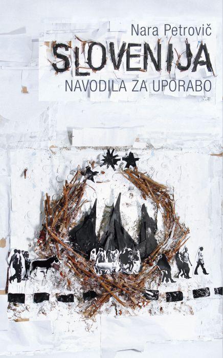 Nara Petrovič: Slovenija: navodila za uporabo