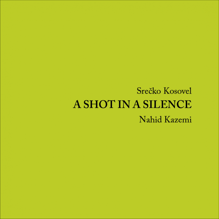 Srečko Kosovel: A Shot in a Silence