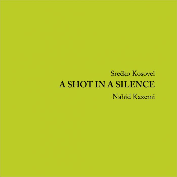 Srečko Kosovel: A Shot in a Silence