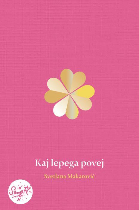 Svetlana Makarovič: Kaj lepega povej