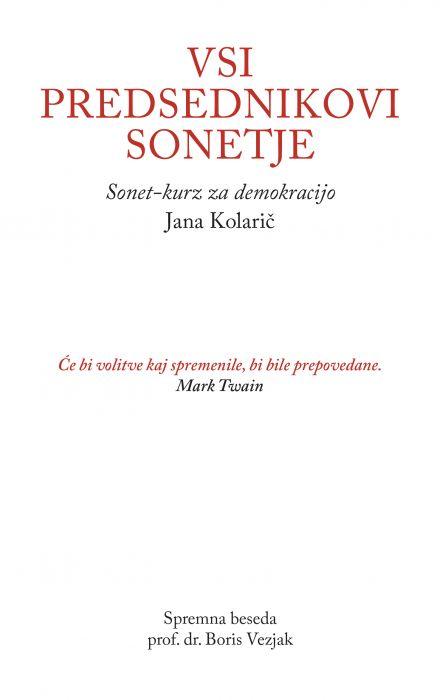 Jana Kolarič: Vsi predsednikovi sonetje