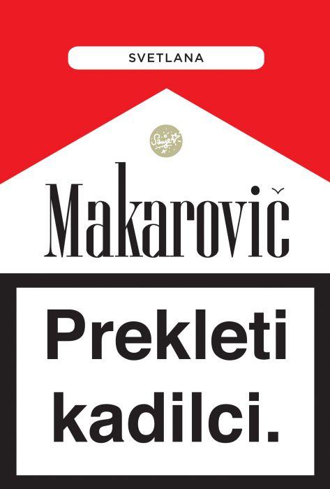Svetlana Makarovič: Prekleti kadilci