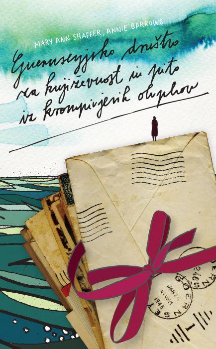 Annie Barrows,  Mary Ann Shaffer: Guernseyjsko društvo za književnost in pito iz krompirjevih olupkov