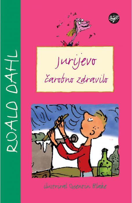 Roald Dahl: Jurijevo čarobno zdravilo
