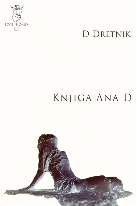 Darč Dretnik: Knjiga Ana D