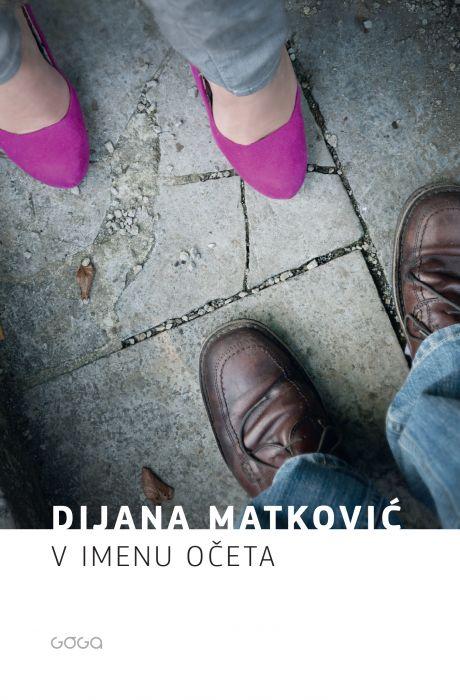 Dijana Matković: V imenu očeta