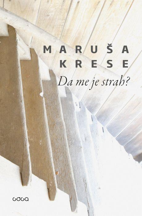 Maruša Krese: Da me je strah?