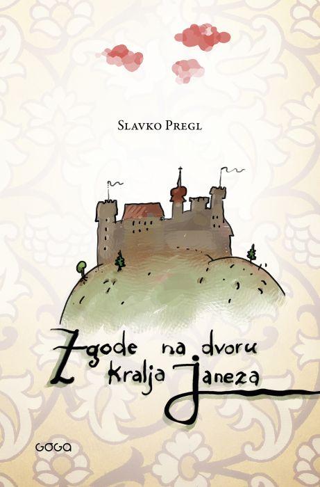 Slavko Pregl: Zgode na dvoru kralja Janeza