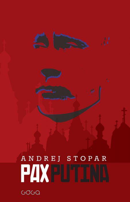 Andrej Stopar: Pax Putina