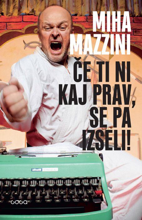 Miha Mazzini: Če ti ni kaj prav, se pa izseli!