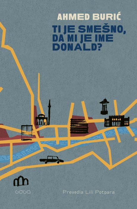 Ahmed Burić: Ti je smešno, da mi je ime Donald?