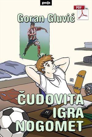 Goran Gluvić: Čudovita igra nogomet