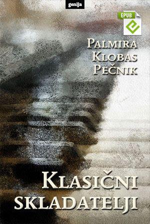 Palmira Klobas Pečnik: Klasični skladatelji