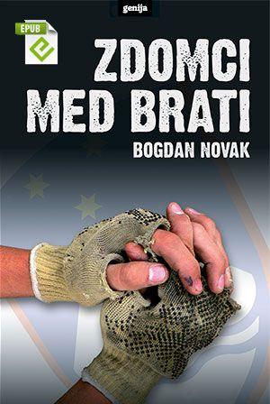 Bogdan Novak: Zdomci med brati