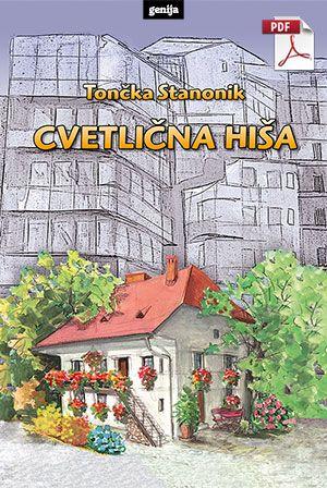 Tončka Stanonik: Cvetlična hiša