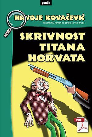Hrvoje Kovačević: Skrivnost Titana Horvata