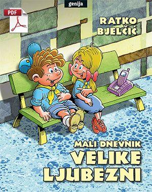 Ratko Bjelčić: Mali dnevnik velike ljubezni