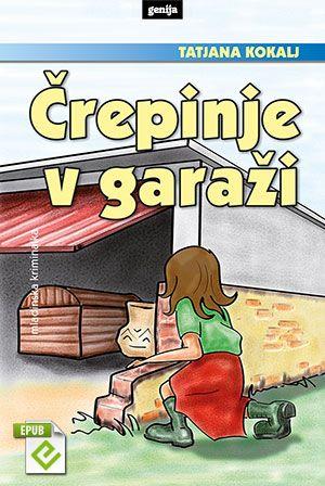 Tatjana Kokalj: Črepinje v garaži