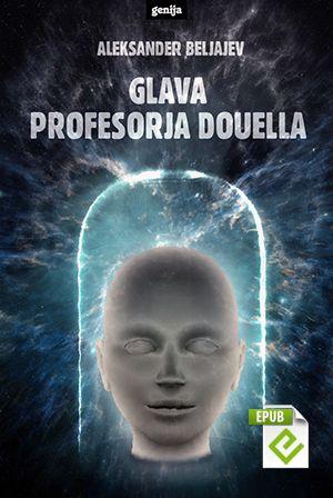 Aleksander Beljajev: Glava profesorja Douella