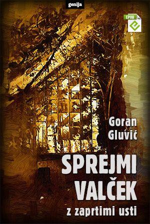 Goran Gluvić: Sprejmi valček z zaprtimi usti