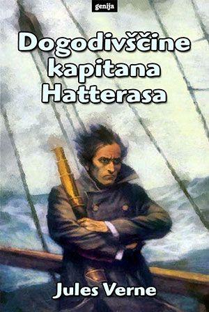 Jules Verne: Dogodivščine kapitana Hatterasa
