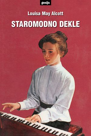 Louisa May Alcott: Staromodno dekle