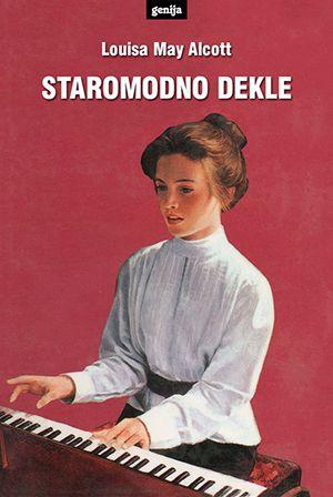 Louisa May Alcott: Staromodno dekle