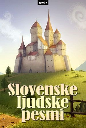 Neznani avtorji: Slovenske ljudske pesmi