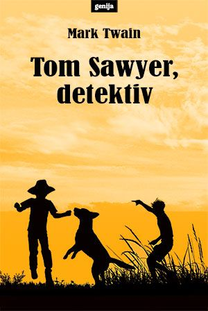 Mark Twain: Tom Sawyer, detektiv