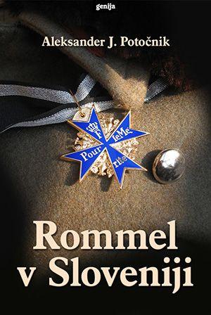 Aleksander Jankovič Potočnik: Rommel v Sloveniji
