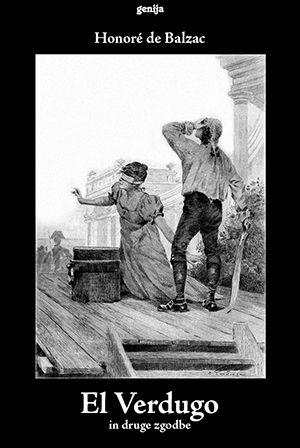 Honoré de Balzac: El Verdugo in druge zgodbe