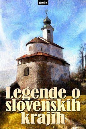 Neznani: Legende o slovenskih krajih