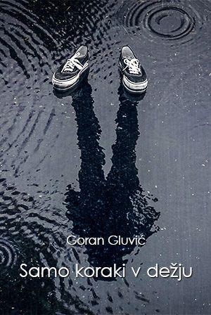 Goran Gluvić: Samo koraki v dežju