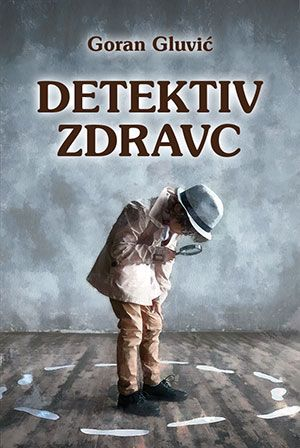 Goran Gluvić: Detektiv Zdravc